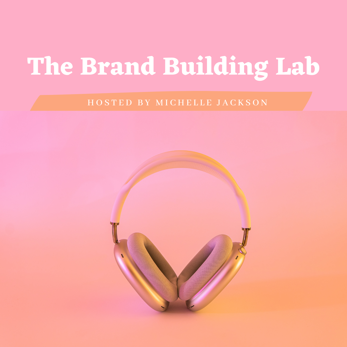 The Brand Building Lab